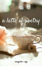 A latte of poetry by margalilei