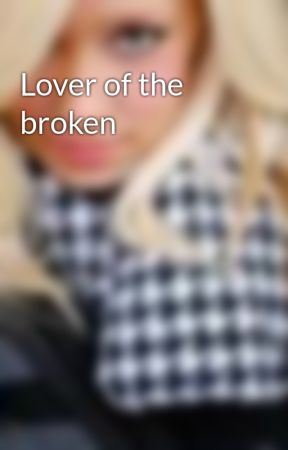 Lover of the broken by pumper333