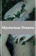MYSTERIOUS DREAMS by Bluesky1315