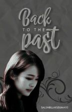 Back To The Past [Book 3] by Salsabillakusuma93
