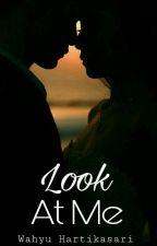 Look at me by WahyuHartikasari