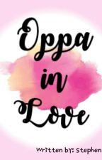 Oppa in love by Stephenasdfghjkl