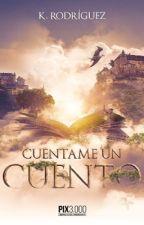 Cuéntame un cuento [Abierto] by ThePlusGirl