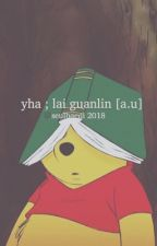 yha | guanlin a.u ✔️ by seulbaeqi
