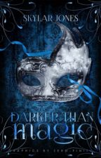 Darker Than Magic | The Nefarious Duology by skylarjonee
