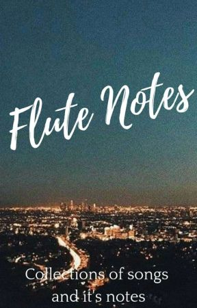 Flute Notes - 10,000 reasons - Wattpad