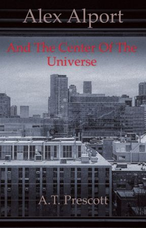 Alex Alport And the Center of the Universe by CalebSchadeck