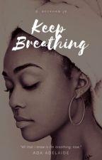 Keep Breathing•OBJ by adaadelaide