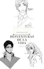 Precuela: Desventuras de la Vida. by gizela05
