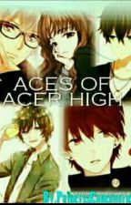 ACES OF ACER HIGH by PrincessChocoholics