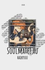 Haikyuu Soulmate! AU by junguwusbbg