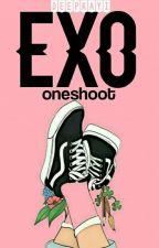 EXO OneShoot [18+] by Deepkayi