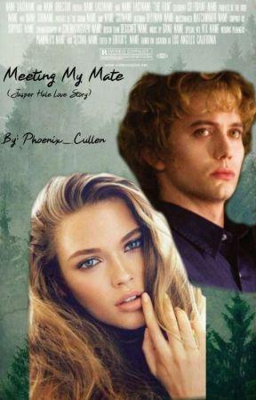 Meeting My Mate  (Jasper Hale Love Story) by Phoenix_Cullen