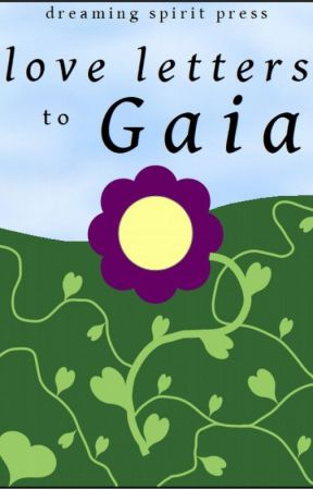 Love Letters to Gaia - a multi-author anthology by DreamingSpiritPress