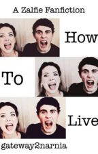 Zalfie - How to Live by onethousandwishes
