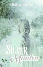 Silver Maiden [Proses Revisi] by ZefaAgatha9
