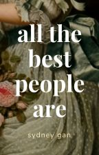 all the best people are by ashesconstellations