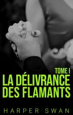 La Délivrance des Flamants - Tome 4 by miss-red-in-hell