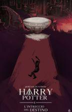 Harry Potter e l'Intreccio del Destino by Dream_Huntress_