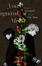 [Tran-fic][MarkJin] YOU AGAINST ME by linhieuhy
