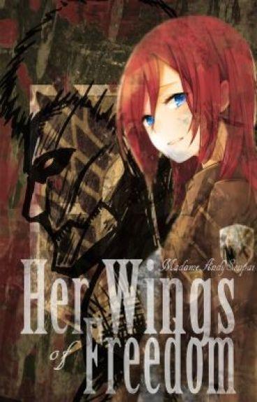 Her Wings of Freedom {Rewriting--Metamorphosis of Dispositon}