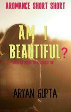 Am I Beautiful?  by AryanGupta7
