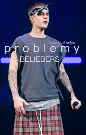 Problemy BELIEBERS by cutepocahontas