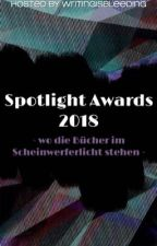Spotlight Awards 2018 ✅  by writingisbleeding