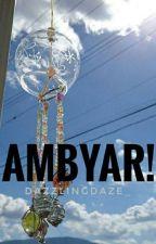 AMBYAR! by dazzlingdaze_