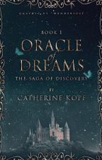 Oracle of Dreams- Book 1 of The Saga of Discovery by TheDreamChronicles