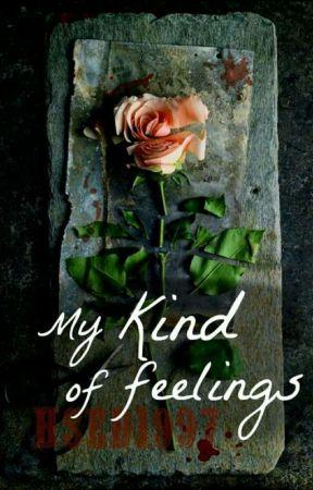 My Kind Of Feelings  by HSEd1997