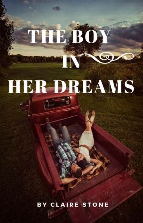 The Boy In Her Dreams by claires24