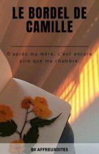 Le Bordel de Camille by affreuxdites