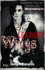 On Leather Wings (Andy Biersack Fanfiction) by randombandom