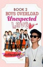 Boys Overload 2: Unexpected Love by couldbethatgirl