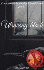 Utracony Blask [One Shot] by Malvastria