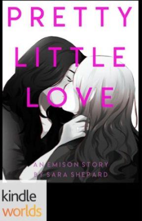 PLL: Pretty Little Love (Emison Stories Book 1) By Sara Shepard by Cishikye