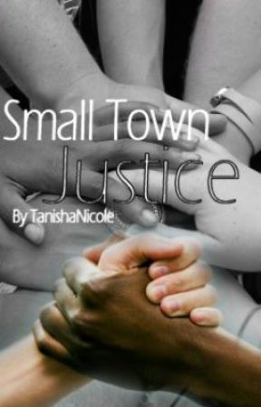 Small Town Justice. by TanishaNicole