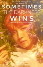 Sometimes darkness wins - BTS - FIN by peilikuvaton