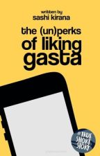 The (Un)Perks of Liking Gasta by kirskey