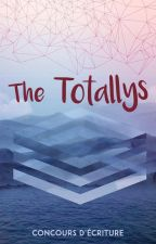 The Totallys (Concours Fermé) by TheTotallyWriters