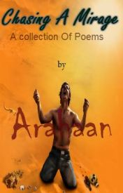 Chasing A Mirage by Arahaan