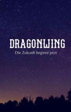 Dragonwing-Die Zukunft beginnt jetzt by Wildfire263