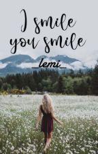 I Smile, You Smile by ItsLemi