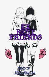 EX BEST FRIEND by Fatttcow