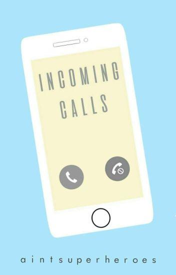Incoming Calls . . .