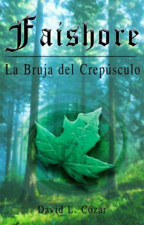 Faishore: La Bruja del Crepúsculo [#1] by YourBlackNight