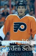 Once In A Lifetime (Brayden Schenn Hockey) by Hockey8810