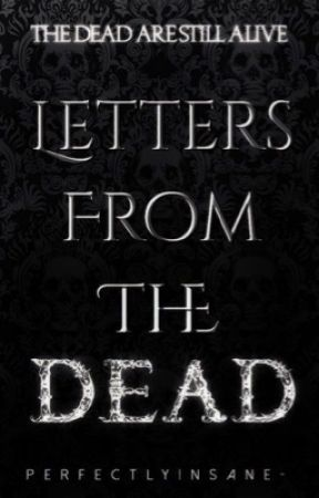 Letters from the Dead by perfectlyinsane-