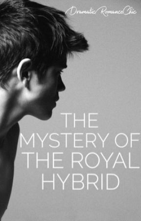The Mystery Of The Royal Hybrid - BOOK TWO by QueenOfHearts416